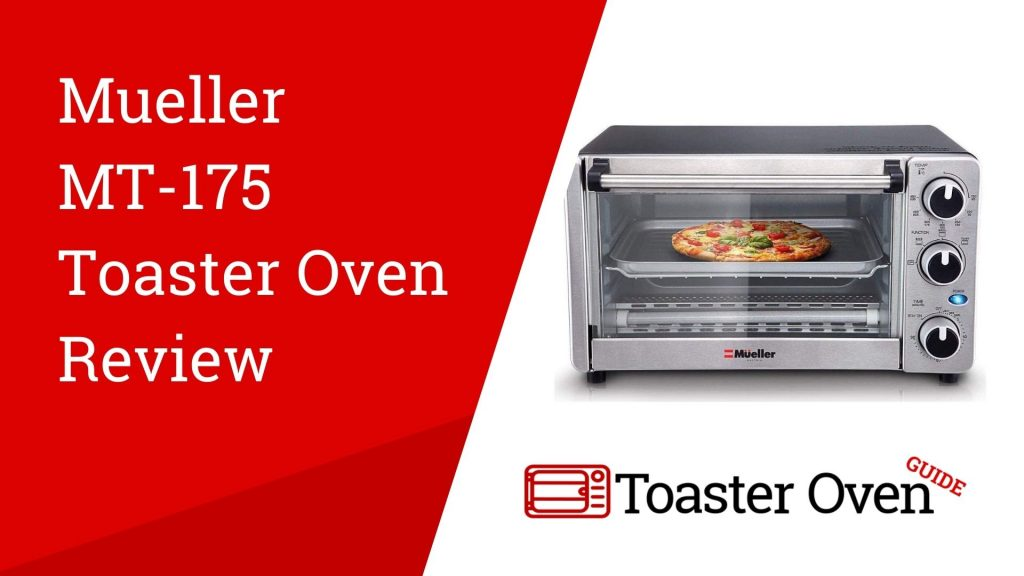 Mueller MT-175 Toaster Oven Review