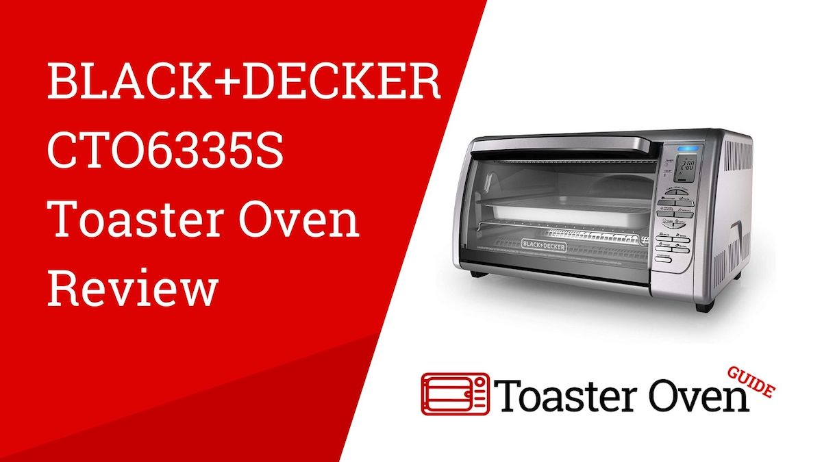 Black+Decker CTO6335S Toaster Oven Review